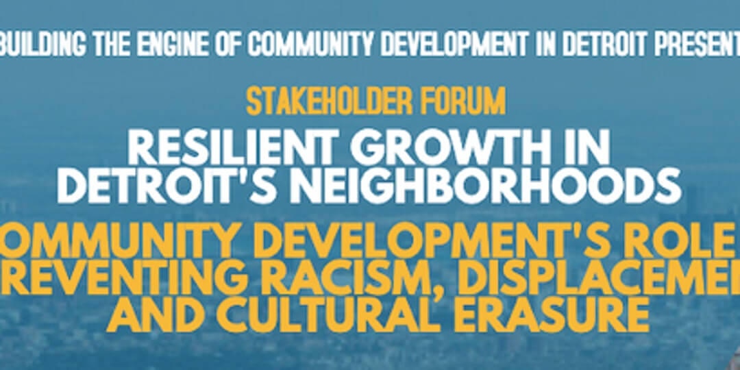 Community Development's Role in Preventing Racism & Displacement in Detroit